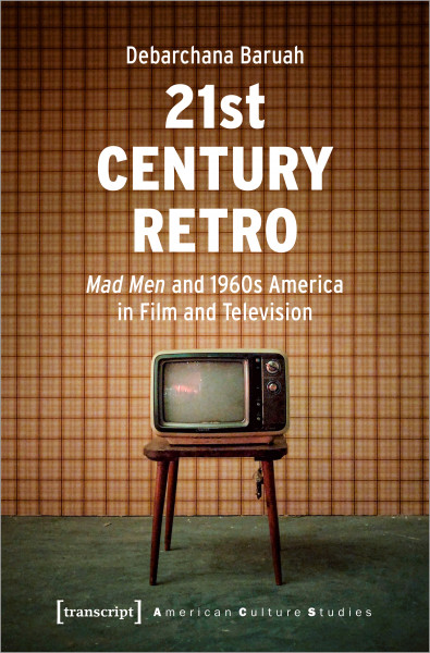 """21st Century Retro: """"Mad Men"""" and 1960s America in Film and Television"""