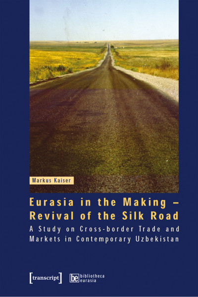 Eurasia in the Making – Revival of the Silk Road