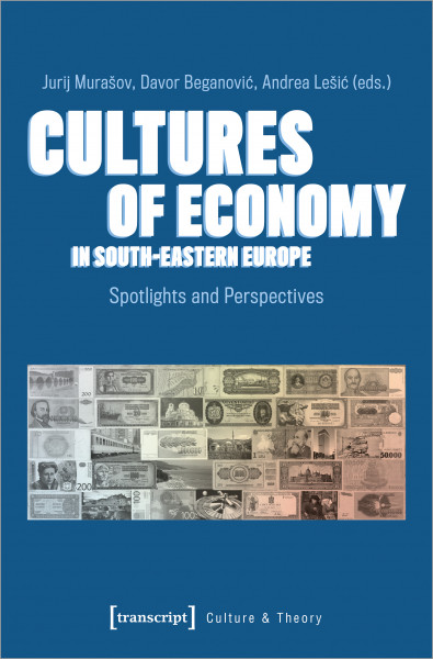 Cultures of Economy in South-Eastern Europe
