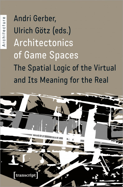 Architectonics of Game Spaces